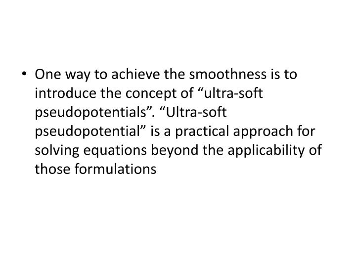 "One way to achieve the smoothness is to introduce the concept of ""ultra-soft"