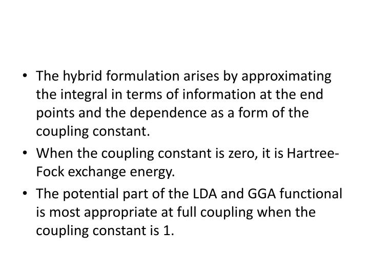 The hybrid formulation arises by approximating the integral in terms of information at the end point...