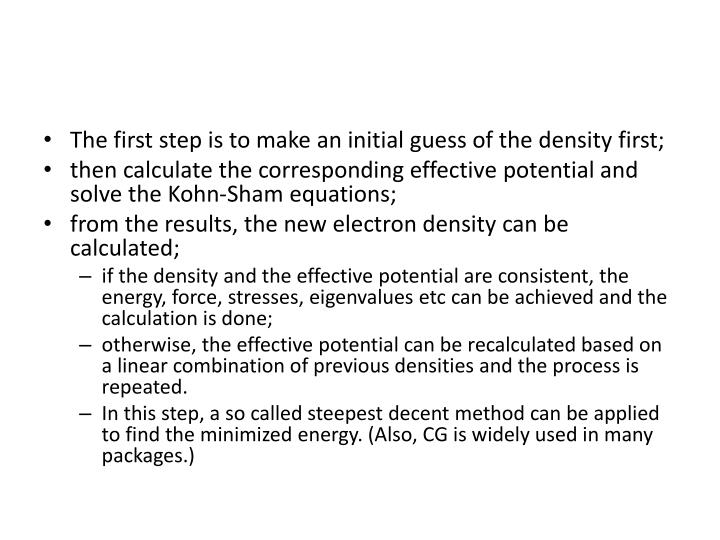 The first step is to make an initial guess of the density first;