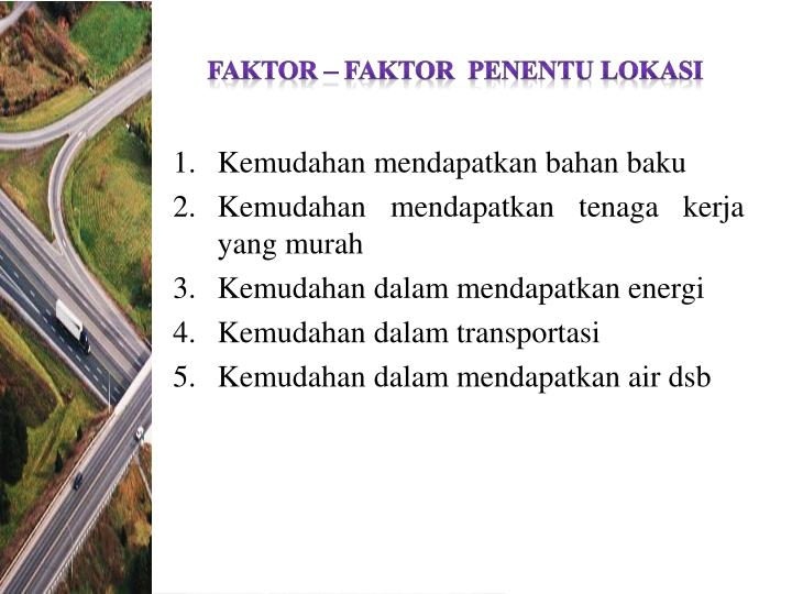 Faktor – faktor  Penentu Lokasi
