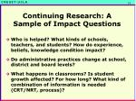 continuing research a sample of impact questions