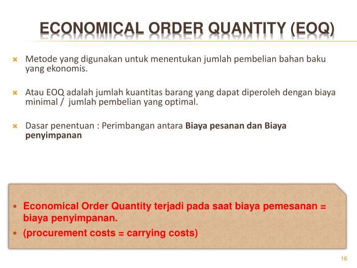 Metode yang digunakan untuk menentukan jumlah pembelian bahan baku yang ekonomis.
