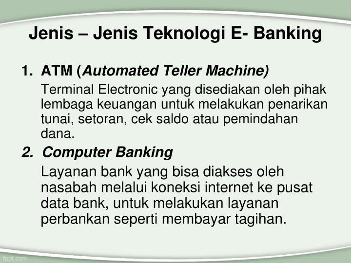 Jenis – Jenis Teknologi E- Banking