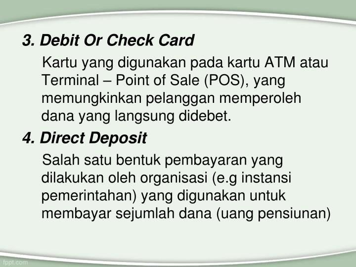 3. Debit Or Check Card