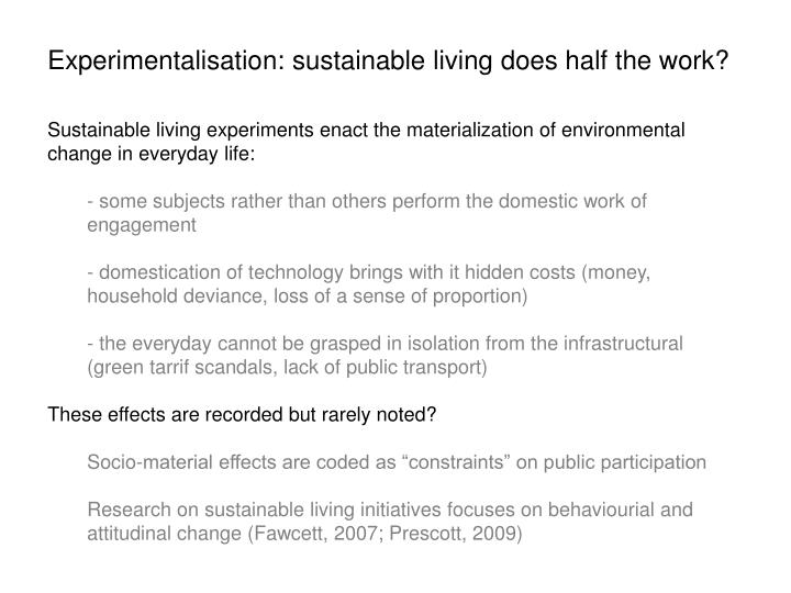 Experimentalisation: sustainable living does half the work?