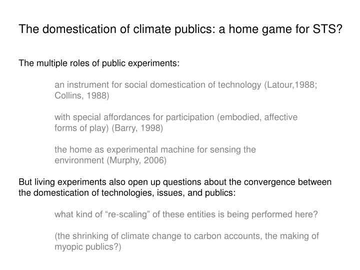 The domestication of climate publics: a home game for STS?