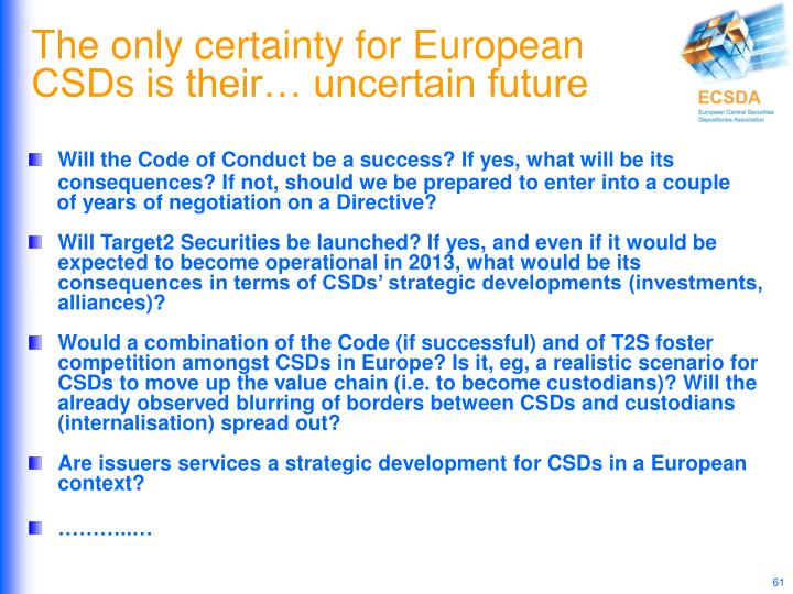 The only certainty for European CSDs is their… uncertain future