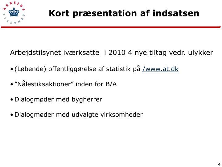 Arbejdstilsynet iværksatte  i 2010 4 nye tiltag vedr. ulykker