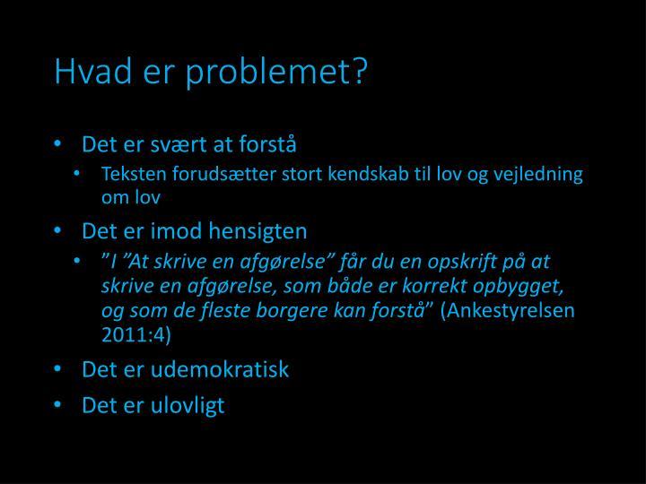 Hvad er problemet?