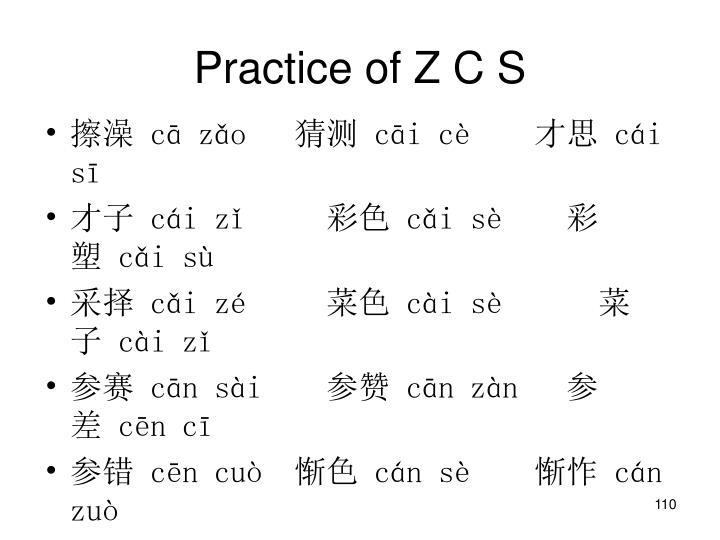 Practice of Z C S