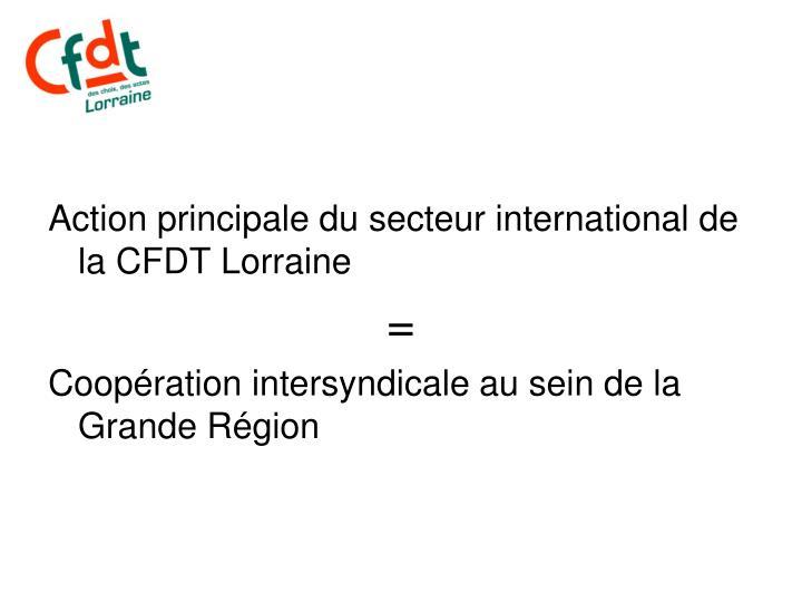 Action principale du secteur international de la CFDT Lorraine