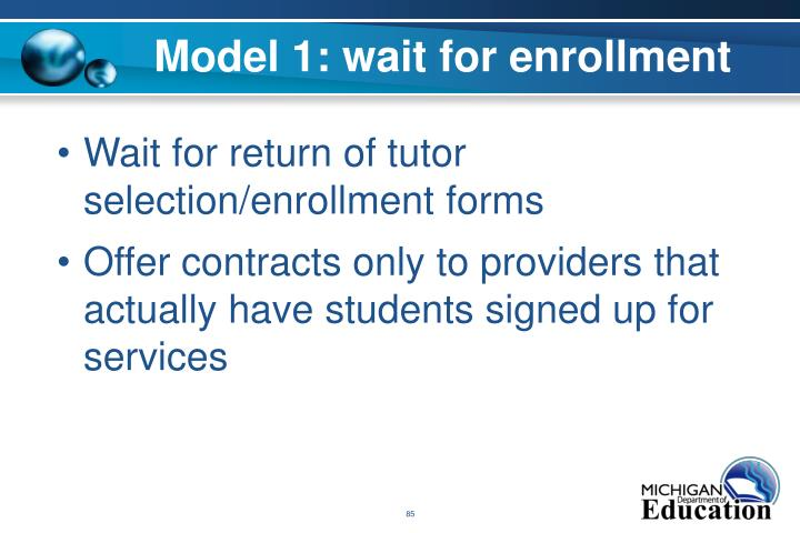 Model 1: wait for enrollment
