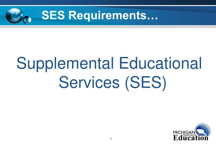 SES Requirements…