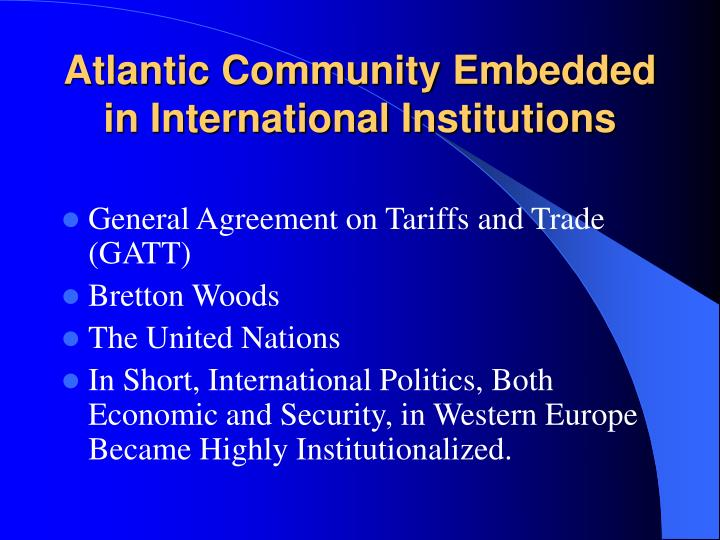 Atlantic Community Embedded in International Institutions