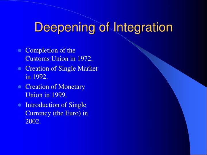 Deepening of Integration