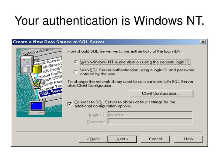 Your authentication is Windows NT.