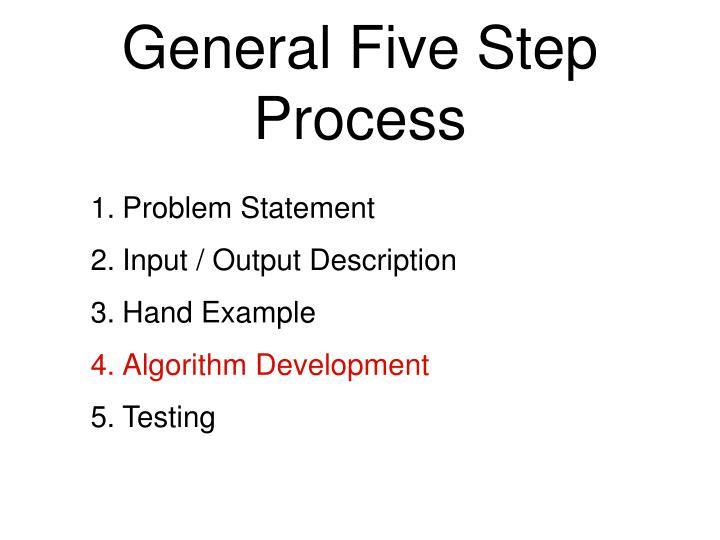 General Five Step Process