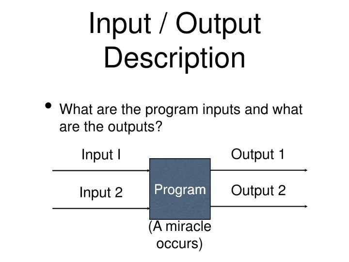 Input / Output Description