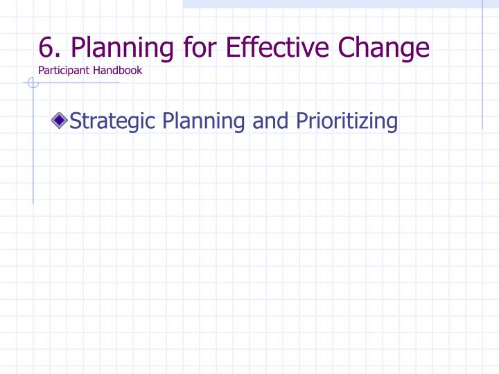 6. Planning for Effective Change