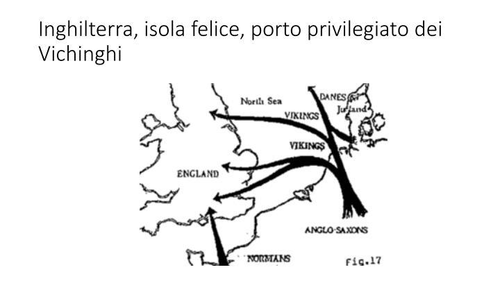 Inghilterra, isola felice, porto privilegiato dei Vichinghi