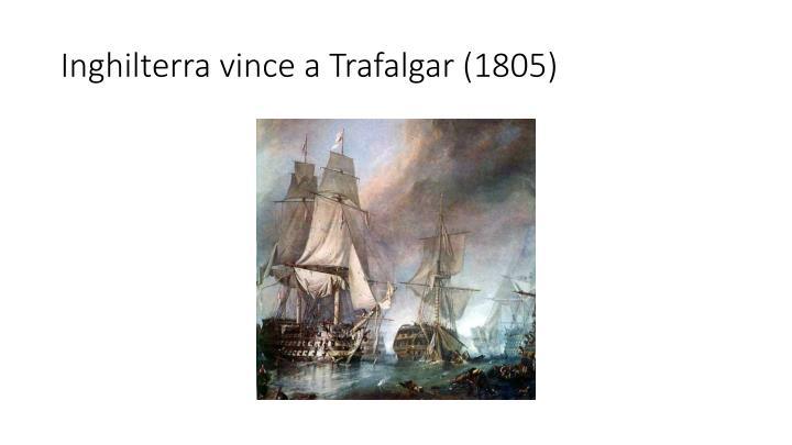 Inghilterra vince a Trafalgar (1805)