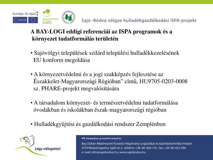 A BAY-LOGI eddigi referenciái az ISPA programok és a