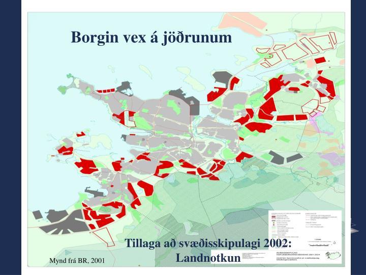 Borgin vex á jöðrunum