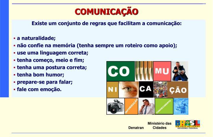 Existe um conjunto de regras que facilitam a comunicação: