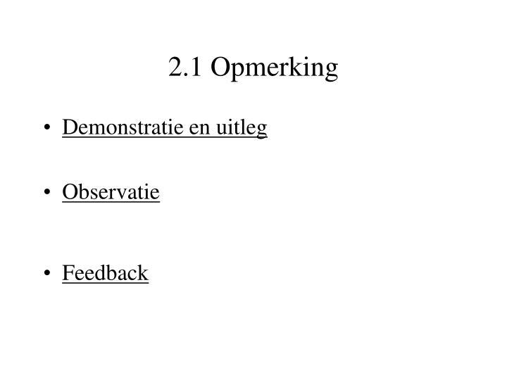 2.1 Opmerking