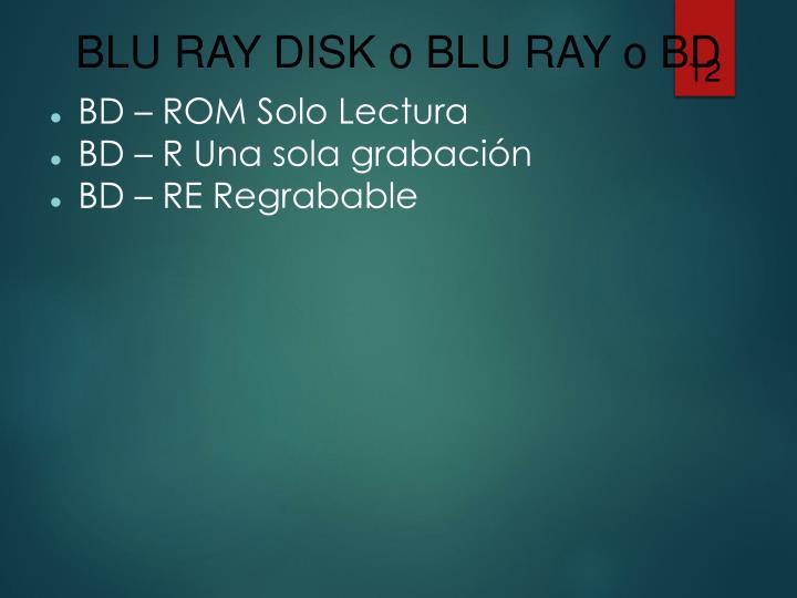BLU RAY DISK o BLU RAY o BD