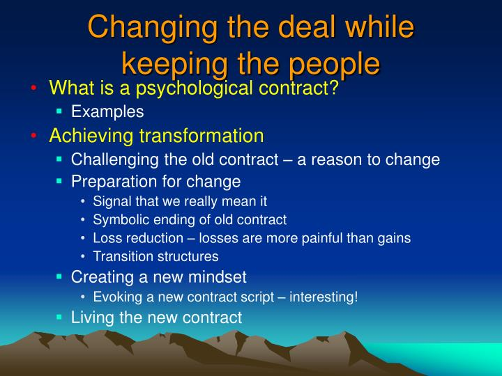Changing the deal while keeping the people