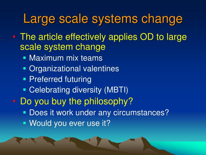 Large scale systems change