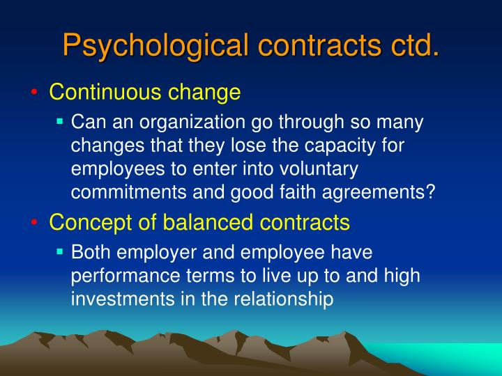Psychological contracts ctd.
