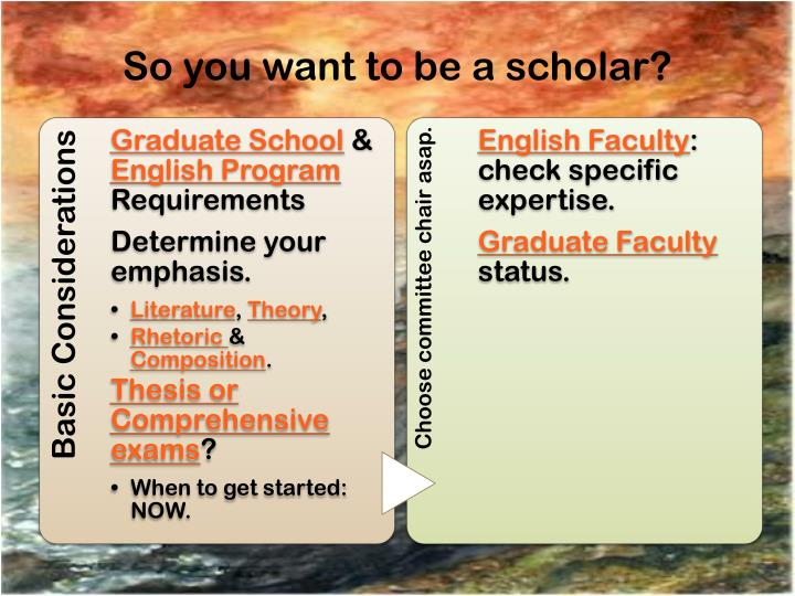So you want to be a scholar?
