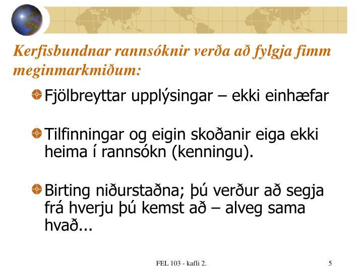 Kerfisbundnar rannsóknir verða að fylgja fimm meginmarkmiðum: