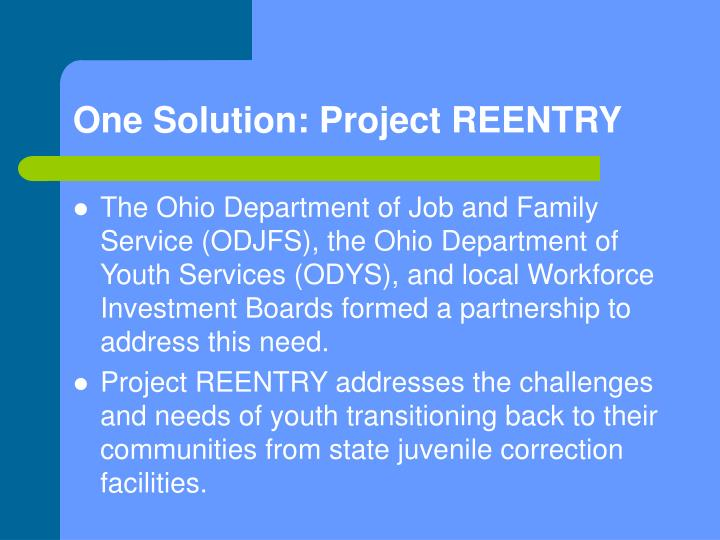 One Solution: Project REENTRY