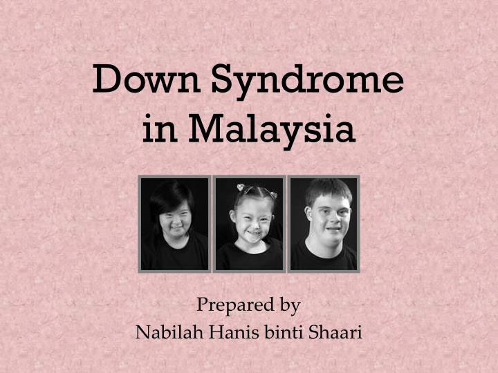 PPT - Down Syndrome in Malaysia PowerPoint Presentation - ID:4670109