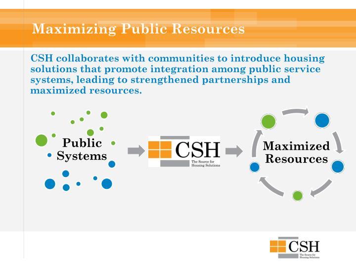 Maximizing Public Resources