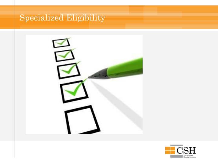 Specialized Eligibility