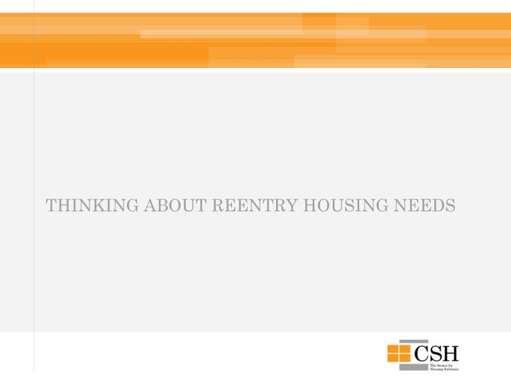 Thinking about Reentry Housing Needs