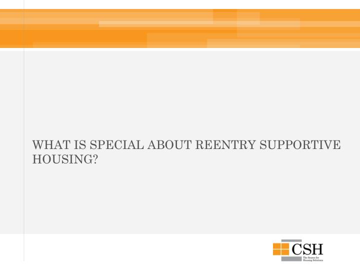 What is Special about Reentry Supportive Housing?