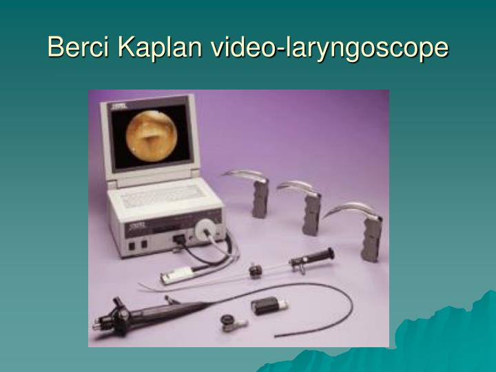 Berci Kaplan video-laryngoscope