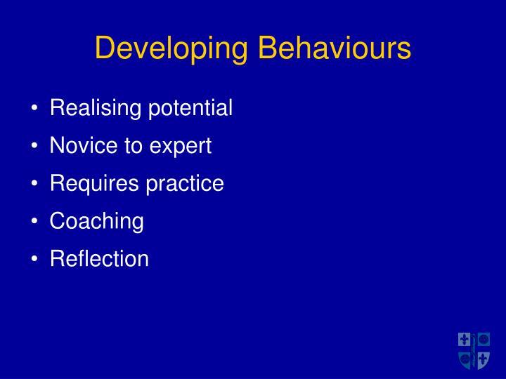 Developing Behaviours