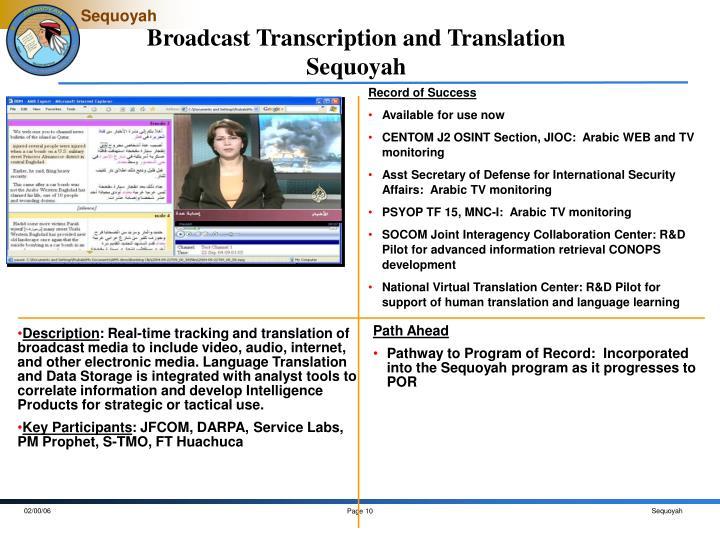 Broadcast Transcription and Translation