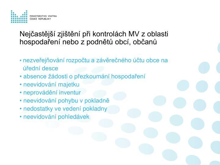 Nejčastější zjištění při kontrolách MV z oblasti hospodaření nebo z podnětů obcí, občanů
