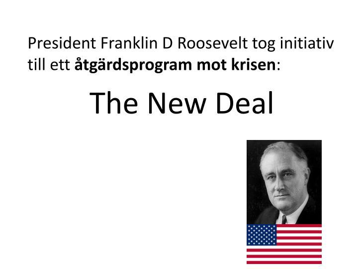President Franklin D Roosevelt tog initiativ till ett