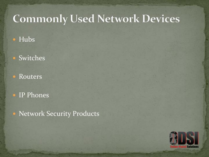 Commonly Used Network Devices