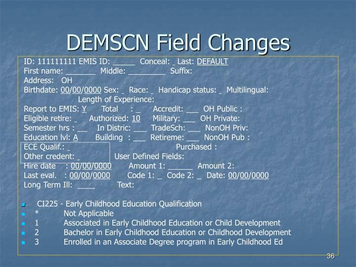 DEMSCN Field Changes