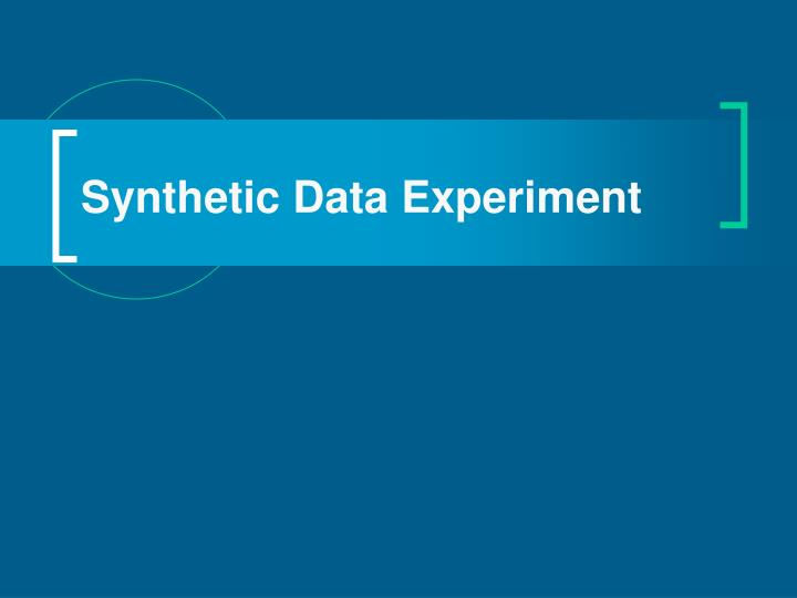 Synthetic Data Experiment