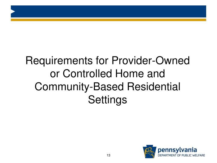Requirements for Provider-Owned or Controlled Home and Community-Based Residential Settings
